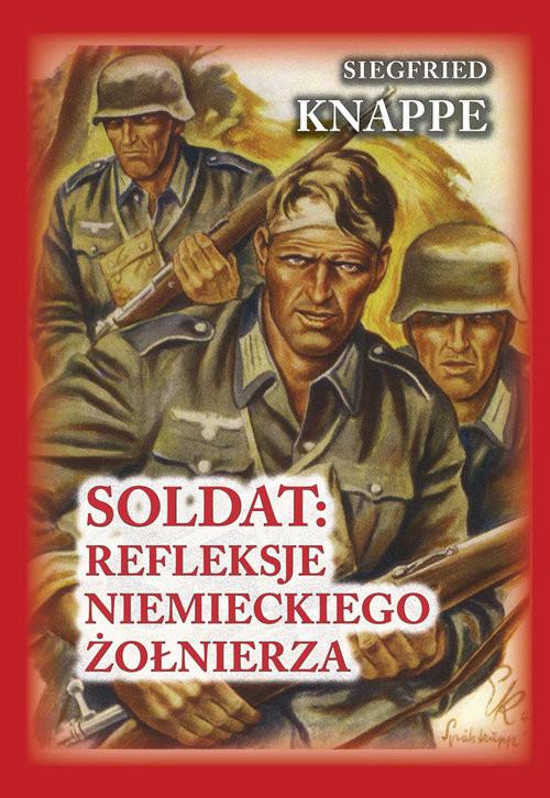 okładka Soldat: refleksje niemieckiego żołnierzaksiążka |  | Knappe Siegfried, Ted Brusaw
