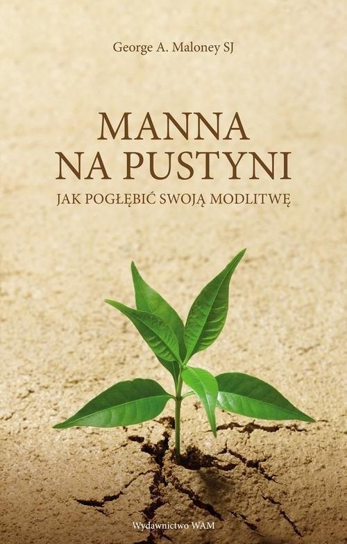 okładka Manna na pustyni Jak pogłębić swoją modlitwęksiążka |  | George A. Maloney