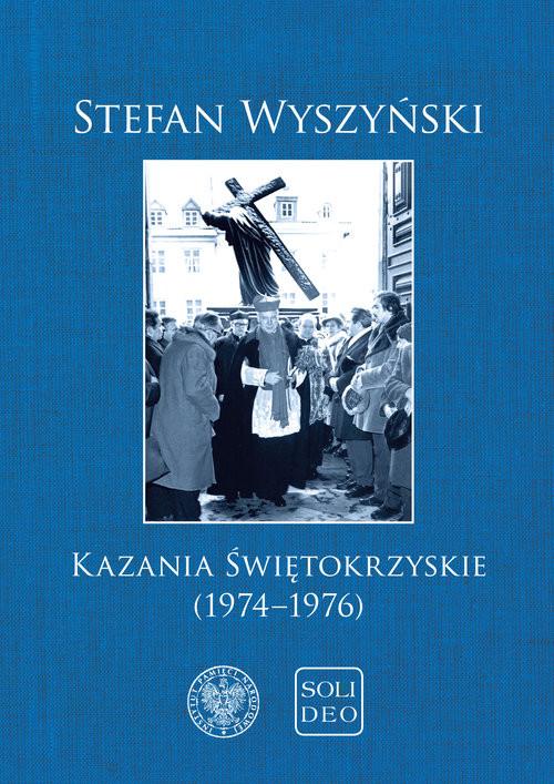 okładka Kazania świętokrzyskie (1974-1976)książka      Wyszyński Stefan