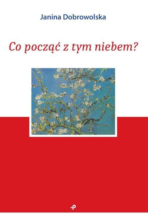 okładka Co począć z tym niebem?książka      Dobrowolska Janina