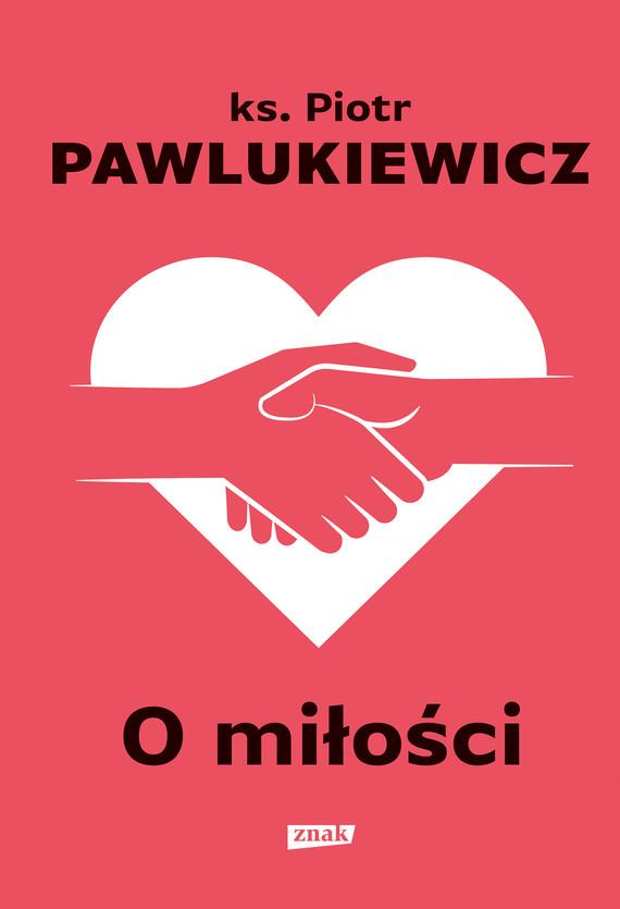 okładka O miłościebook | epub, mobi | Pawlukiewicz Piotr