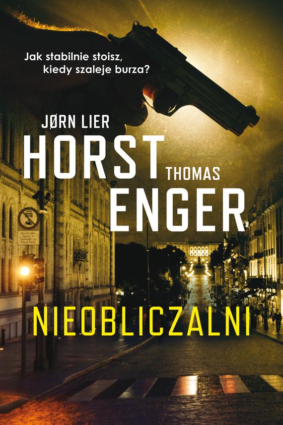 okładka Nieobliczalniebook   epub, mobi   Thomas Enger, Jorn Lier Horst