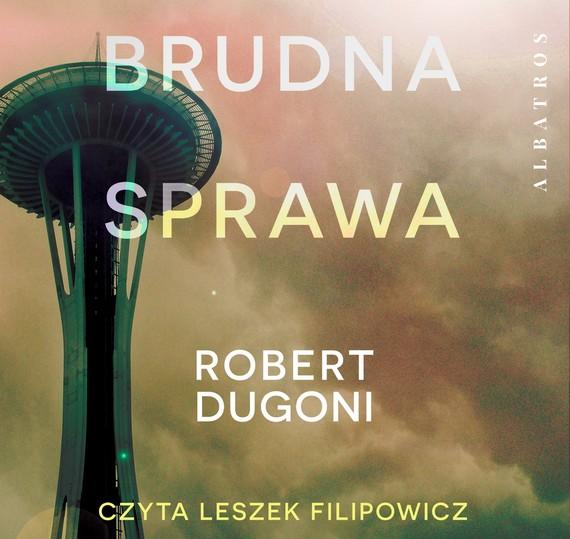 okładka BRUDNA SPRAWAaudiobook   MP3   Robert Dugoni