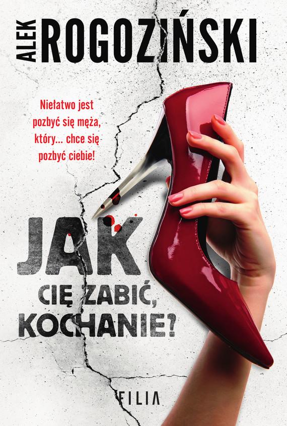 okładka Jak cię zabić, kochanie?ebook   epub, mobi   Alek Rogoziński