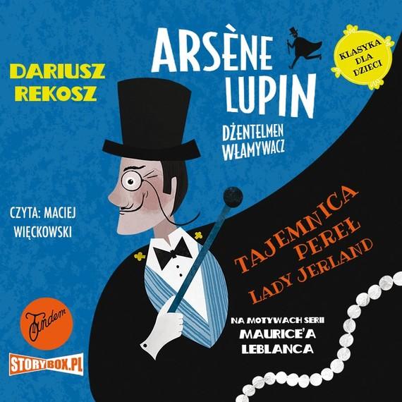 okładka Arsène Lupin – dżentelmen włamywacz. Tom 1. Tajemnica pereł Lady Jerlandaudiobook | MP3 | Dariusz Rekosz, Maurice Leblanc