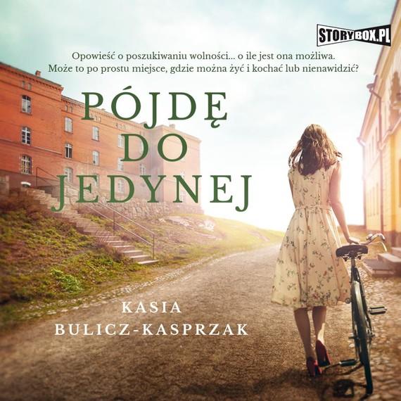 okładka Pójdę do jedynejaudiobook | MP3 | Kasia Bulicz-Kasprzak