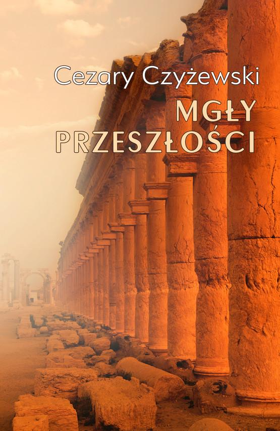 okładka Mgły przeszłościebook | epub, mobi | Cezary Czyżewski