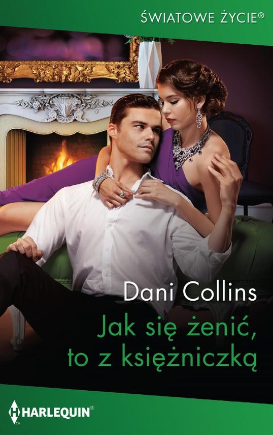 okładka Jak się żenić, to z księżniczkąebook   epub, mobi   Dani Collins