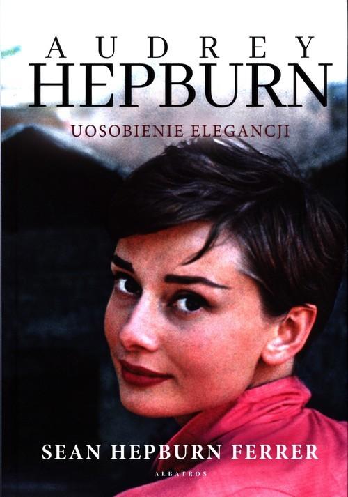 okładka Audrey Hepburn Uosobienie elegancjiksiążka      Ferrer Sean Hepburn