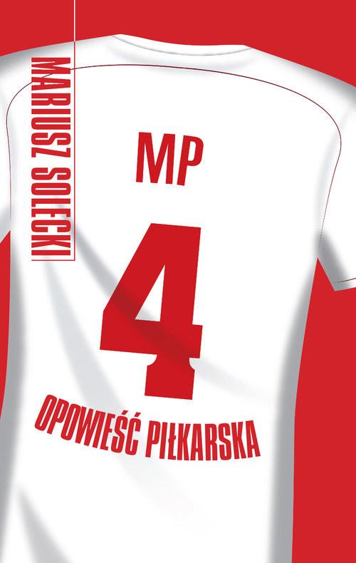 okładka MP4. Opowieść piłkarskaksiążka      Mariusz Solecki