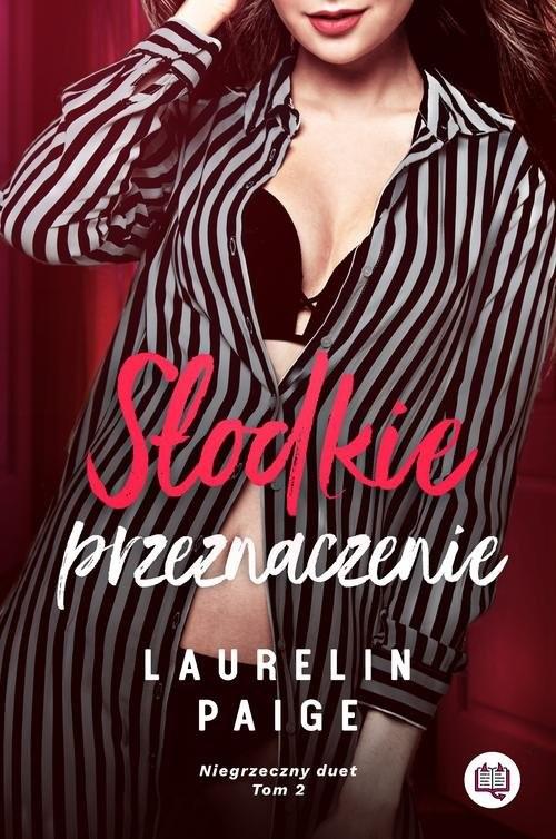 okładka Słodkie przeznaczenie Niegrzeczny duet Tom 2książka |  | Laurelin Paige