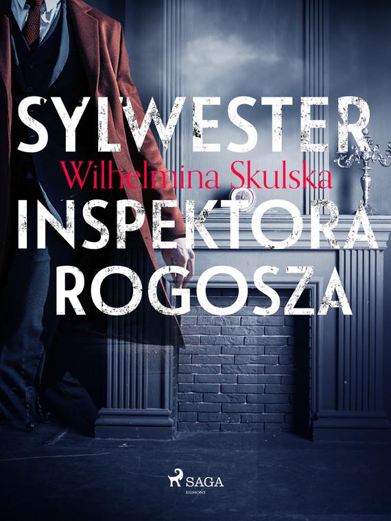 okładka Sylwester inspektora Rogoszaebook | epub, mobi | Wilhelmina Skulska