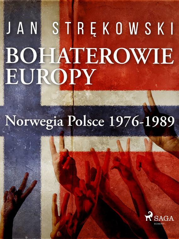okładka Bohaterowie Europy: Norwegia Polsce 1976-1989ebook | epub, mobi | Strękowski Jan