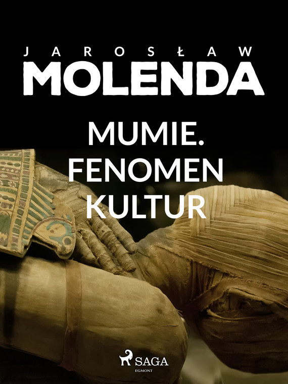 okładka Mumie. Fenomen kulturebook | epub, mobi | Jarosław Molenda