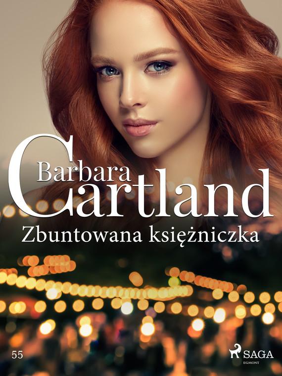 okładka Zbuntowana księżniczka - Ponadczasowe historie miłosne Barbary Cartlandebook   epub, mobi   Cartland Barbara