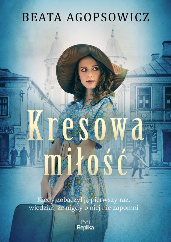 okładka Kresowa miłośćebook   epub, mobi   Beata Agopsowicz