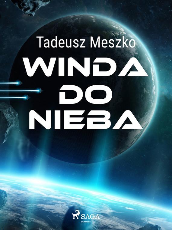 okładka Winda do niebaebook   epub, mobi   Tadeusz Meszko
