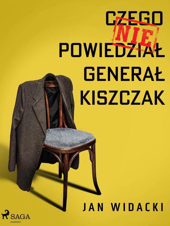 okładka Czego nie powiedział generał Kiszczakebook   epub, mobi   Widacki Jan
