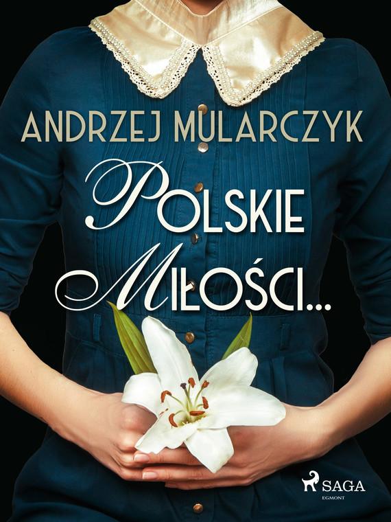 okładka Polskie miłości...ebook   epub, mobi   Andrzej Mularczyk