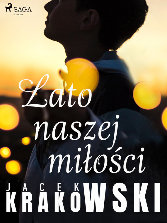okładka Lato naszej miłościebook | epub, mobi | Jacek Krakowski