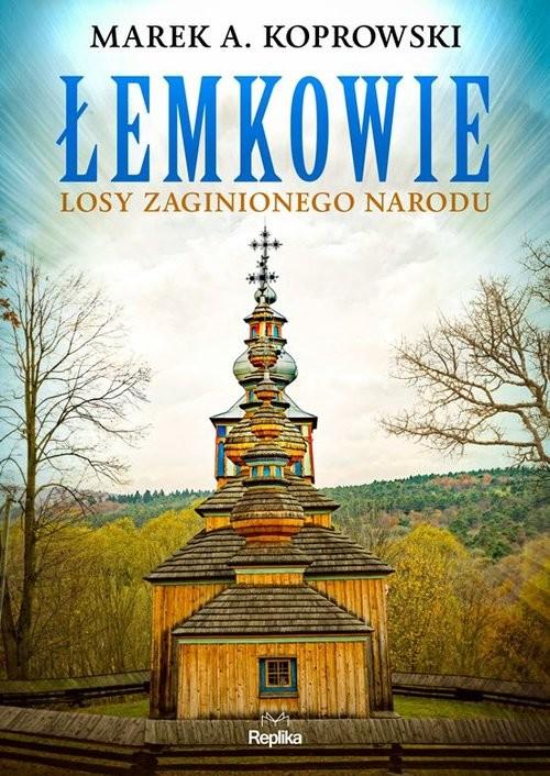 okładka Łemkowie Losy zaginionego naroduksiążka |  | Marek A. Koprowski