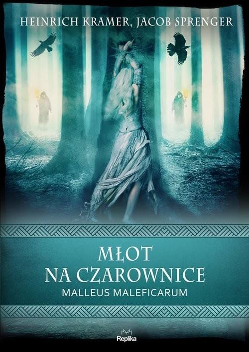 okładka Młot na czarownice Malleus Maleficarumksiążka      Kramer Heinrich, Jacob Sprenger