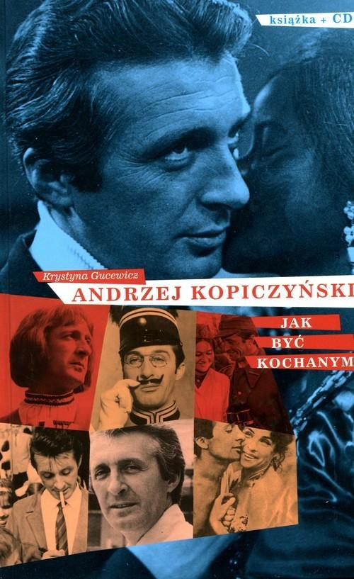 okładka Andrzej Kopiczyński Jak być kochanymksiążka |  | Krystyna Gucewicz