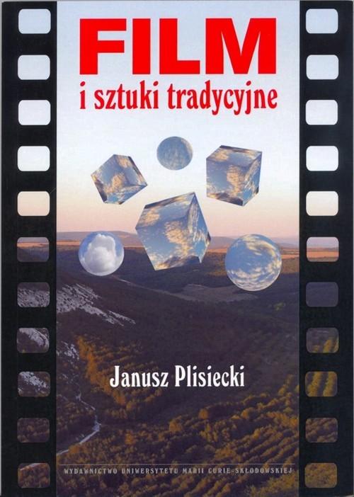okładka Film i sztuki tradycyjneksiążka      Plisiecki Janusz