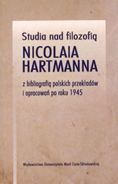okładka Studia nad filozofią Nicolaia Hartmanna z bibliografią polskich przekładów i opracowań po roku 1945książka     