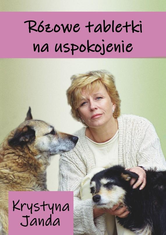 okładka Różowe tabletki na uspokojenieebook | epub, mobi | Krystyna Janda