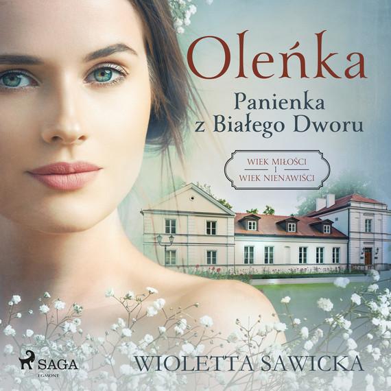 okładka Oleńka. Panienka z Białego Dworuaudiobook | MP3 | Wioletta Sawicka