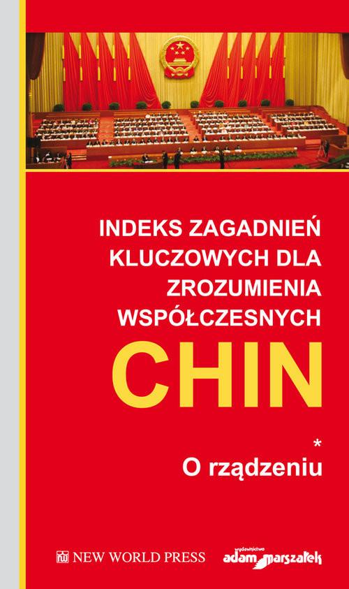 okładka Indeks zagadnień kluczowych dla zrozumienia współczesnych Chin. O rządzeniu. Tom 1książka     