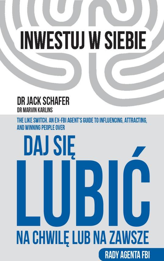 okładka Daj się lubićebook | epub, mobi | Dr Jack Schafer, Dr Marvin Karlins