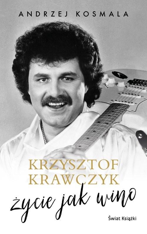okładka Krzysztof Krawczyk życie jak winoksiążka      Krzysztof Krawczyk, Andrzej Kosmala