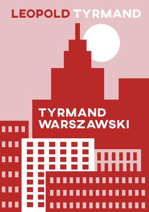 okładka Tyrmand warszawskiksiążka      Leopold Tyrmand