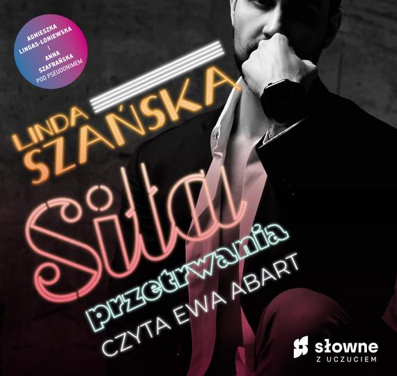 okładka Siła przetrwaniaaudiobook | MP3 | Agnieszka Lingas-Łoniewska, Anna Szafrańska, Linda Szańska