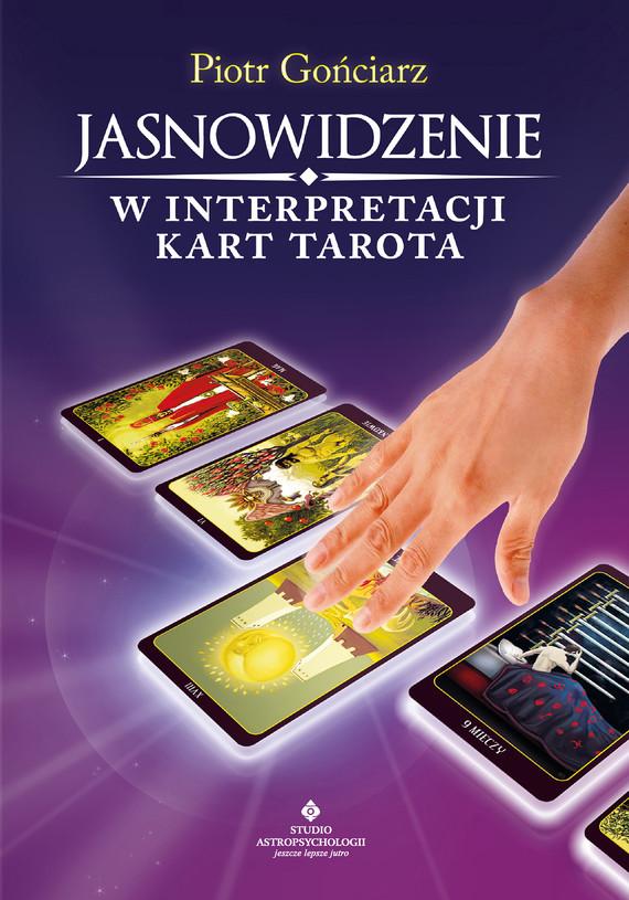 okładka Jasnowidzenie w interpretacji kart Tarota - PDFebook | pdf | Piotr Gońciarz