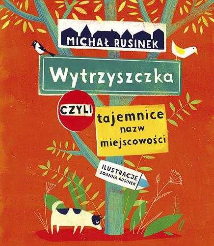 okładka Wytrzyszczka, czyli tajemnice nazw miejscowości książka |  | Michał Rusinek