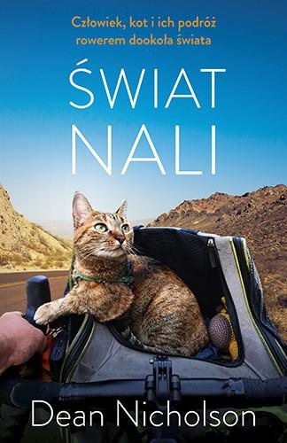 okładka Świat Nali. Człowiek, kot i ich podróż rowerem dookoła świataksiążka      Dean Nicholson
