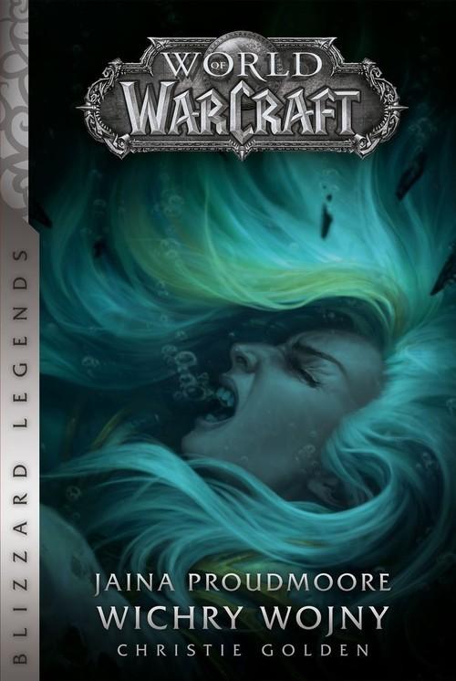 okładka World od Warcraft Jaina Proudmoore Wichry wojnyksiążka |  | Christie Golden