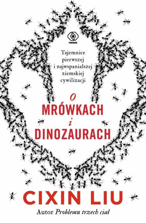 okładka O mrówkach i dinozaurachksiążka      Liu Cixin