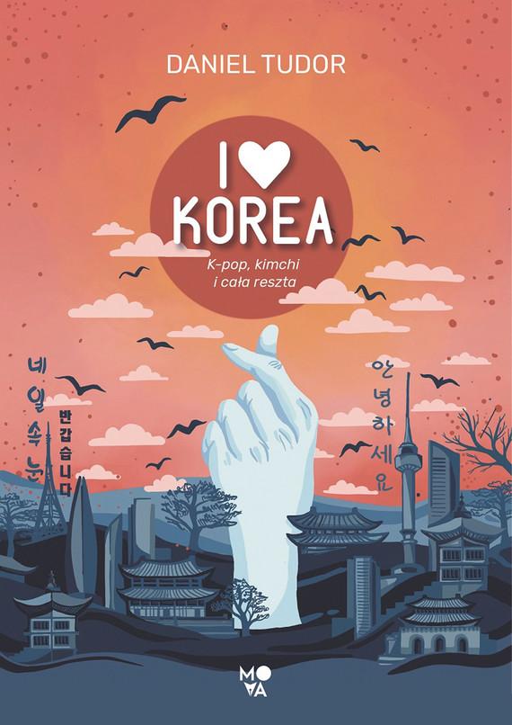 okładka I love Koreaebook   epub, mobi   Daniel Tudor