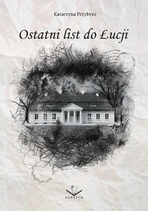 okładka Ostatni list do Łucjiksiążka |  | Przybysz Katarzyna