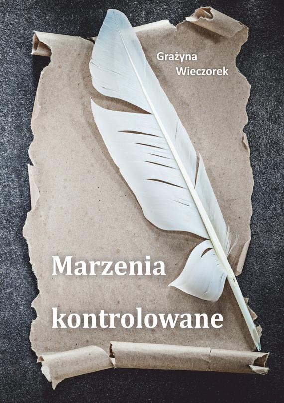 okładka Marzenia kontrolowaneebook | epub, mobi | Grazyna Wieczorek