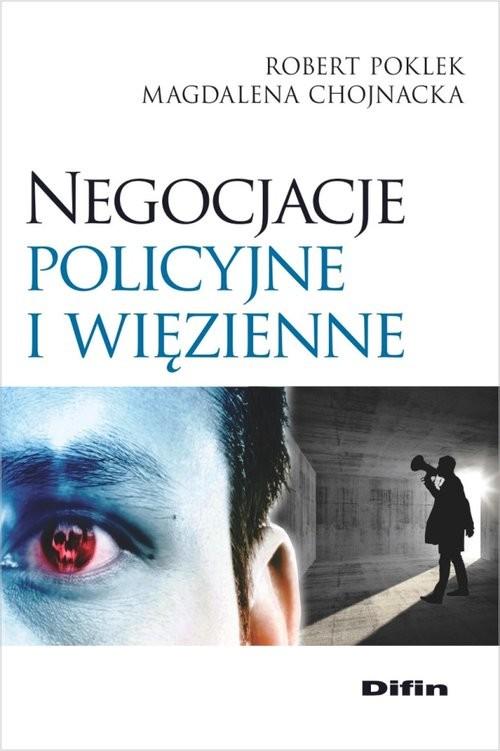 okładka Negocjacje policyjne i więzienneksiążka |  | Robert Poklek, Magdalena Chojnacka