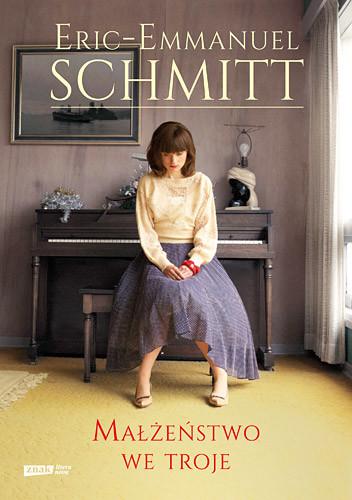 okładka Małżeństwo we trojeksiążka      Eric-Emmanuel Schmitt