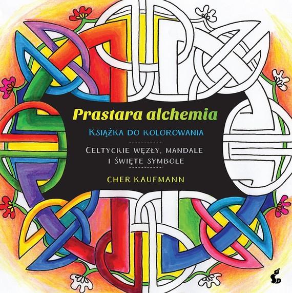 okładka Prastara alchemiaksiążka      Cher Kaufmann