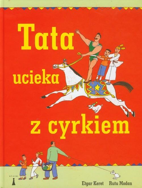 okładka Tata ucieka z cyrkiemksiążka      Etgar Keret, Rutu Modan