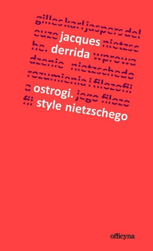 okładka Ostrogi Style Nietzschegoksiążka      Jacques Derrida