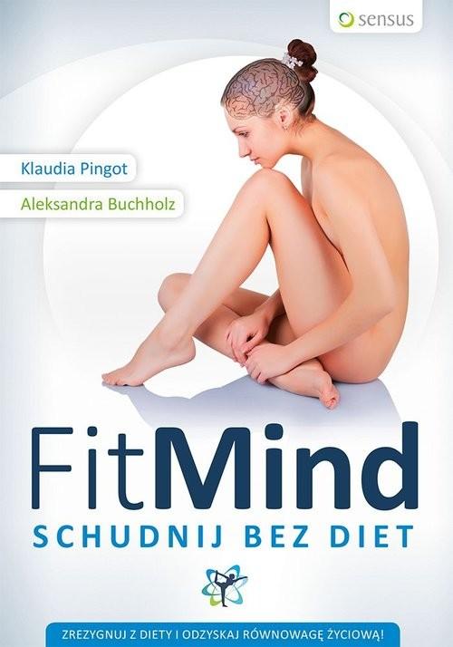 okładka FitMind Schudnij bez dietksiążka      Klaudia Pingot, Aleksandra Buchholz